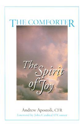The Comforter: The Spirit of Joy, Andrew Apostoli