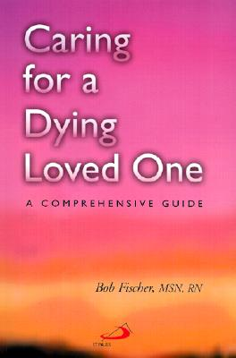 Image for Caring for a Dying Loved One : A Comprehensive Guide