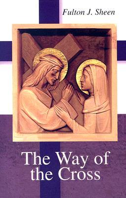 The Way of the Cross, Fulton J. Sheen