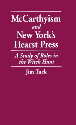 McCarthyism and New York's Hearst Press, Tuck, Jim
