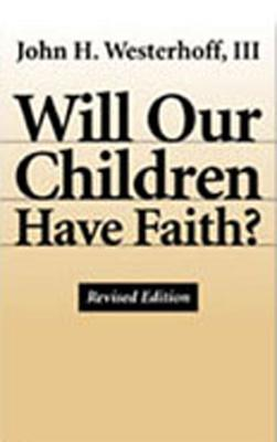 Image for WILL OUR CHILDREN HAVE FAITH