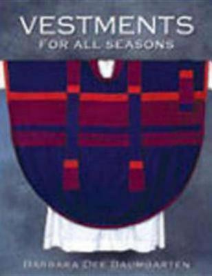 Vestments for All Seasons, Baumgarten, Barbara Dee Bennett; Barbara Dee Baumgarten