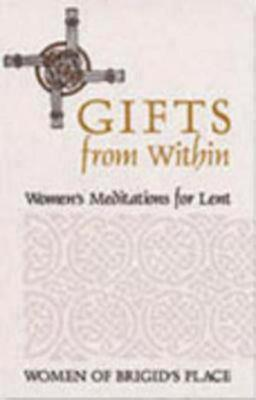 Image for Gifts from Within: Women's Meditations for Lent