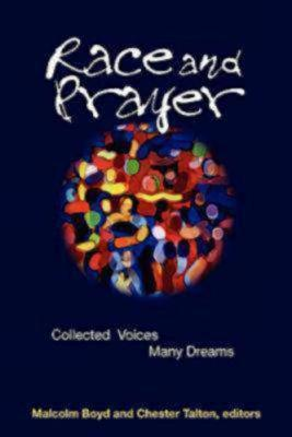 Image for RACE AND PRAYER COLLECTED VOICES, MANY DREAMS