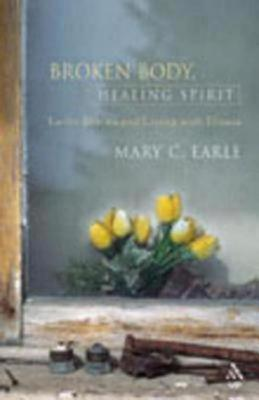 Image for Broken Body, Healing Spirit: Lectio Divina and Living with Illness