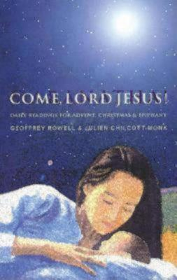 Image for Come, Lord Jesus!: Daily Readings for Advent, Christmas, and Epiphany