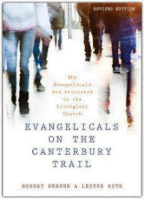Image for Evangelicals on the Canterbury Trail: Why Evangelicals Are Attracted to the Liturgical Church - Revised Edition