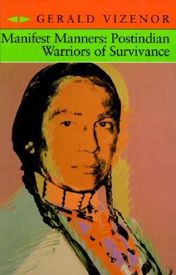 Image for Manifest Manners: Postindian Warriors of Survivance