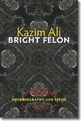 Image for Bright Felon: Autobiography and Cities (Wesleyan Poetry Series)