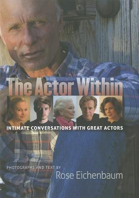 Image for The Actor Within: Intimate Conversations with Great Actors