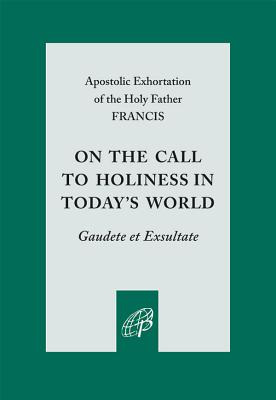 Image for On the Call to Holiness in the Today's World: Gaudete Et Exsultate