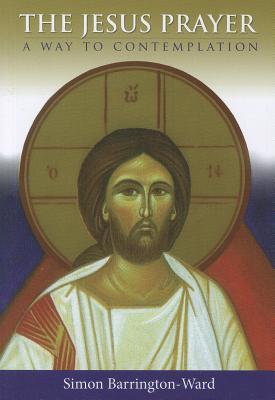 The Jesus Prayer: A Way to Contemplation, Simon Barrington-Ward