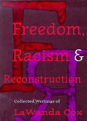 Image for Freedom, Racism, and Reconstruction: Collected Writings of LaWanda Cox