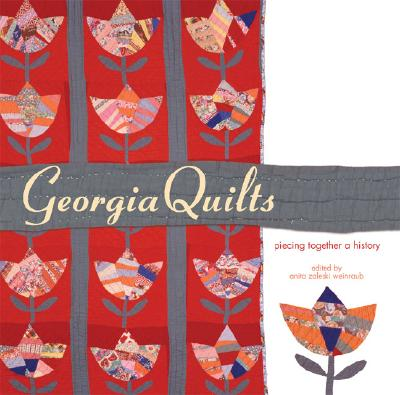 Image for Georgia Quilts: Piecing Together a History (Wormsloe Foundation Publication Ser.)