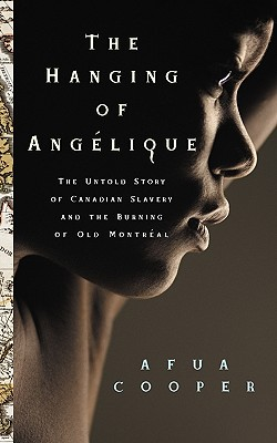 HANGING OF ANGELIQUE, AFUA COOPER