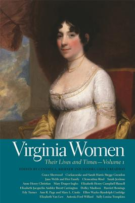 Virginia Women: Their Lives and Times (Southern Women:  Their Lives and Times Ser.)