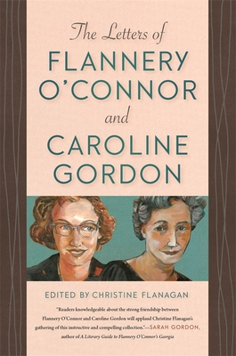 Image for The Letters of Flannery O'Connor and Caroline Gordon