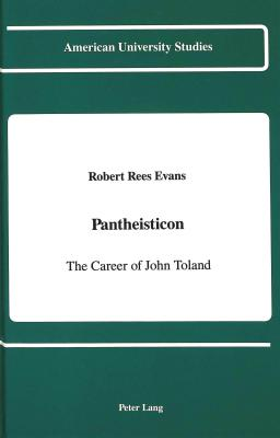 Image for Pantheisticon: The Career of John Toland [American University Studies Series IX History Vol. 98]