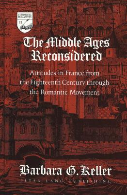 Image for The Middle Ages Reconsidered: Attitudes in France from the Eighteenth Century through the Romantic Movement (Studies in the Humanities)