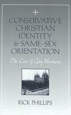 Image for Conservative Christian Identity and Same-Sex Orientation: The Case of Gay Mormons