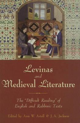 Image for Levinas and Medieval Literature: The Difficult Reading of English and Rabbinic Texts
