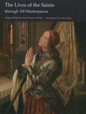 The Lives of the Saints through 100 Masterpieces, Jacques Duquesne, Francois Lebrette