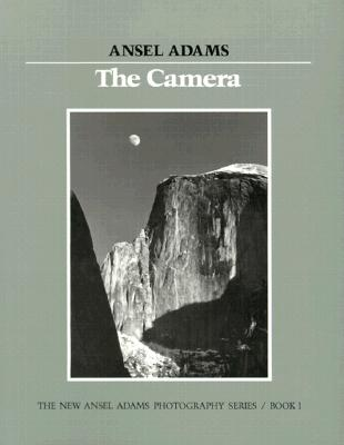 Image for The Camera (New Ansel Adams Photography Series, Book 1)