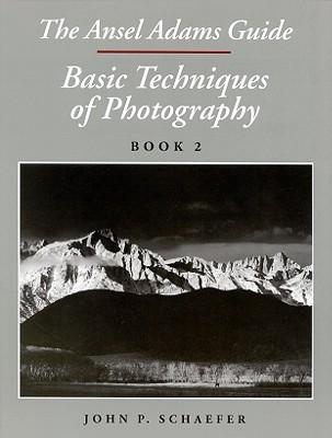 Image for The Ansel Adams Guide: Basic Techniques of Photography, Book 2
