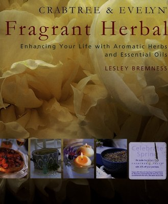 Image for Crabtree & Evelyn Fragrant Herbal: Enhancing Your Life With Aromatic Herbs and Essential Oils