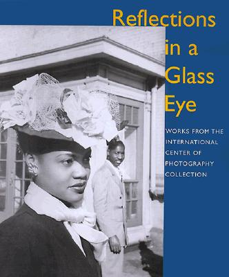 Image for Reflections in a Glass Eye From the International Center of Photography Collection