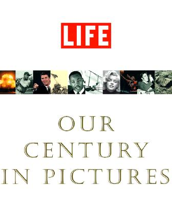 Life: Our Century In Pictures, Stolley, Richard B.
