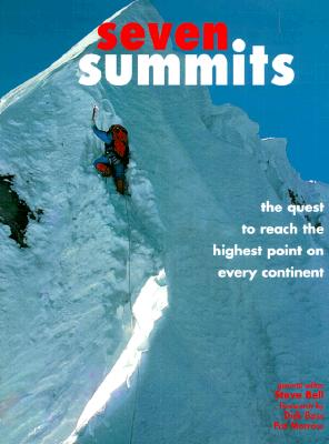 Image for Seven Summits: The Quest to Reach the Highest Point on Every Continent