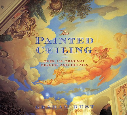 Image for The Painted Ceiling: Over 100 Original Designs and Details
