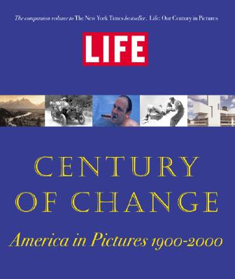 Image for LIFE: Century of Change: America in Pictures 1900-2000