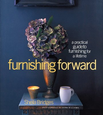 Image for Furnishing Forward: A Practical Guide to Furnishing for a Lifetime