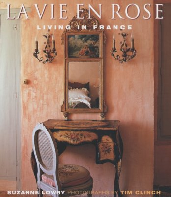 Image for La Vie en Rose: Living in France (First American Edition)