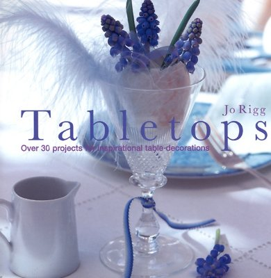 Image for Tabletops: Over 30 Projects For Inspirational Table Decorations