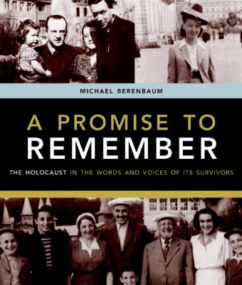 Image for A Promise to Remember: The Holocaust in the Words and Voices of Its Survivors