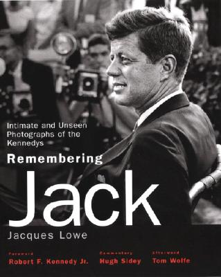 Remembering Jack: Intimate and Unseen Photographs of the Kennedys, Jacques Lowe