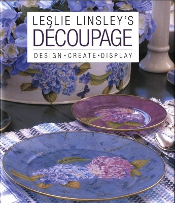 Image for Leslie Linsley's Dcoupage: Design * Create * Display