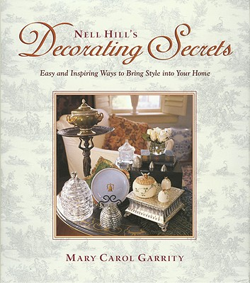 Image for NELL HILL'S DECORATING SECRETS EASY AND INSPIRING WAYS TO BRING STYLE INTO YOUR HOME