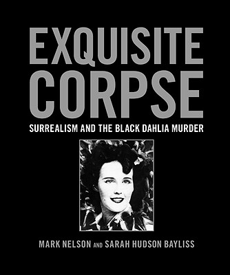 Image for Exquisite Corpse: Surrealism and the Black Dahlia Murder