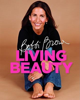 BOBBI BROWN LIVING BEAUTY, BOBBI BROWN