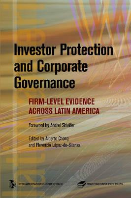 Investor Protection and Corporate Governance: Firm-level Evidence Across Latin America (Latin American Development Forum)
