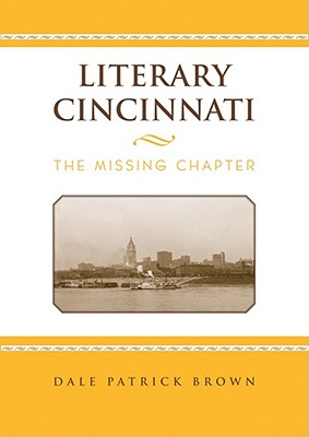 Image for Literary Cincinnati: The Missing Chapter