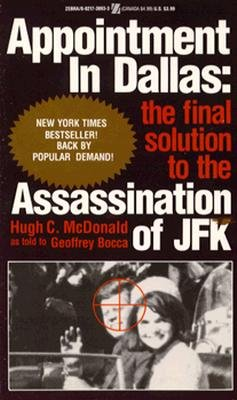 Image for Appointment in Dallas: The Final Solution to the Assassination of JFK