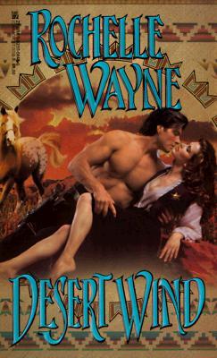 Desert Wind, Rochelle Wayne
