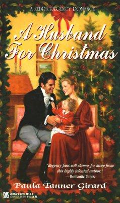 A Husband For Christmas (Zebra Regency Romance), Paula Tanner Girard