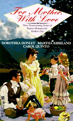 For Mother, With Love, DOROTHEA DONLEY, MARTHA KIRKLAND, CAROL QUINTO