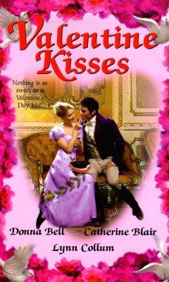 Valentine Kisses, DONNA BELL, CATHERINE BLAIR, LYNN COLLUM
